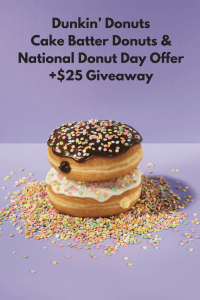 Dunkin' Donuts Cake Batter Donuts & National Donut Day Offer +$25 Giveaway