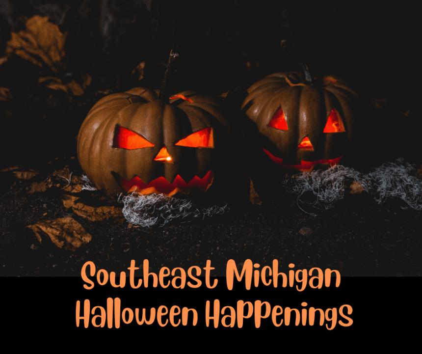 Southeast Michigan Halloween Happenings 2021