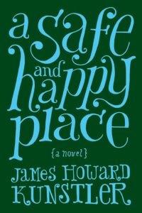 James Howard Kunstler Safe Happy Place