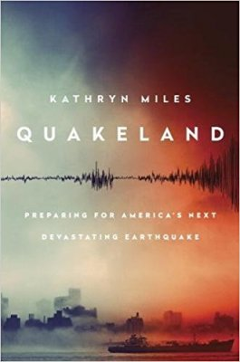 Quakeland by Kathryn Miles - fracking drives disaster in Oklahomoa