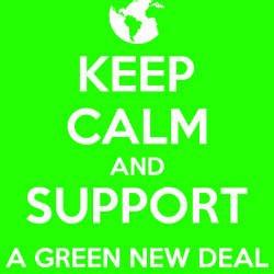 keep calm and support a green new deal
