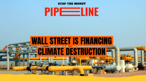 stop the money pipeline from banks to fossil fuels