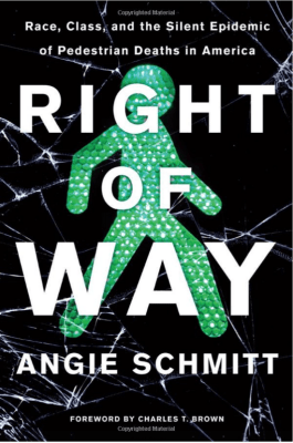 Angie Schmitt about her new book Right of Way: Race, Class, and the Silent Epidemic of Pedestrian Deaths in America
