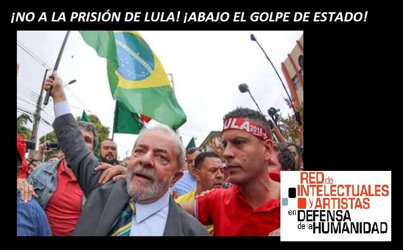 """""""¡NO A LA PRISIÓN DE LULA! ¡ABAJO EL GOLPE DE ESTADO!"""""""