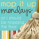 mop it up mondays