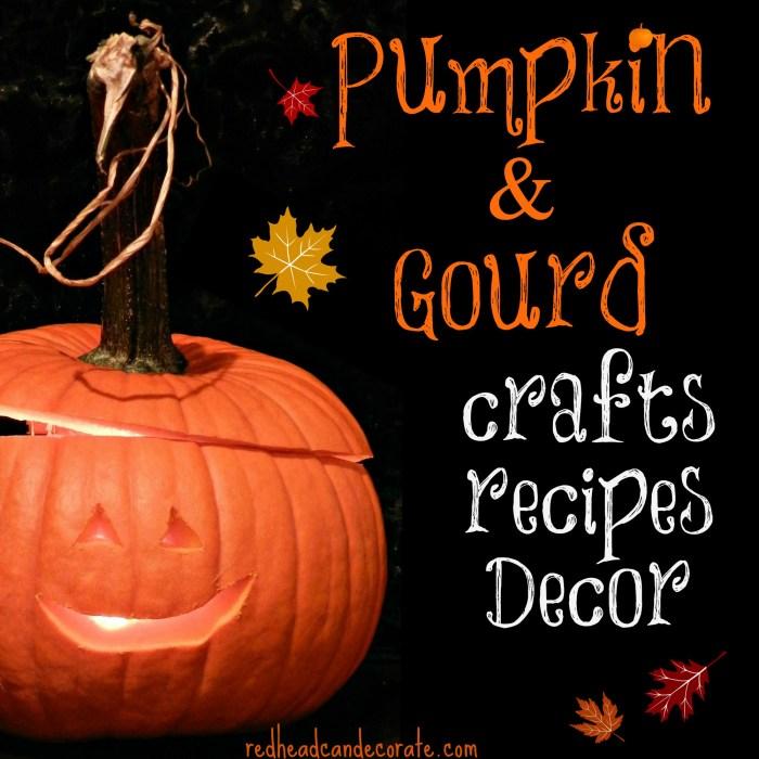 Pumpkin & Gourd Crafts Recipes Decor all in one spot!