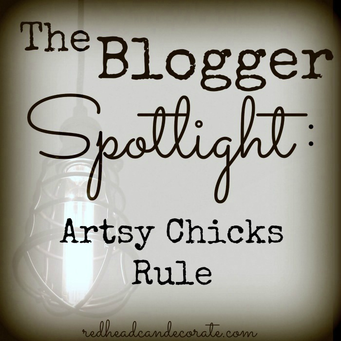 The Blogger Spotlight Artsy Chicks Rule