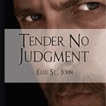 Tender No Judgment, Elle St. John