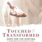 Touched and Transformed: Hope for the Hurting, Sally Van Wick
