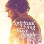 Spiritual Living for Busy People: How to Nourish Your Soul in Today's Hectic World, Jose de la Torre