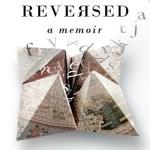 Reversed: A Memoir, Lois Letchford