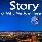 Love's Story of Why We Are Here: And What We Can Do About It, Francis O'Neill