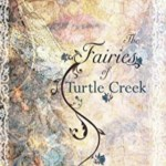 The Fairies of Turtle Creek, Jill Sayre