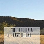 To Hell On A Fast Horse, Eric Lancaster