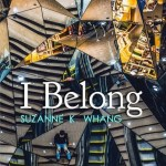 I Belong, Suzanne K. Whang