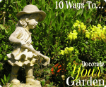 10 Ways to Decorate your garden