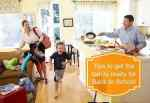 Tips to get the family ready for Back to School
