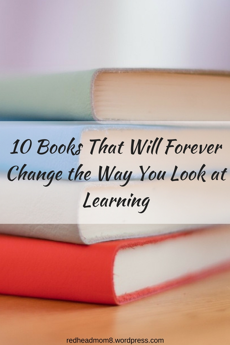 10 Books That Will Forever Change the Way You Look at Learning