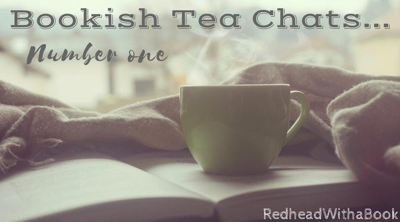 Bookish Tea Chats No.1