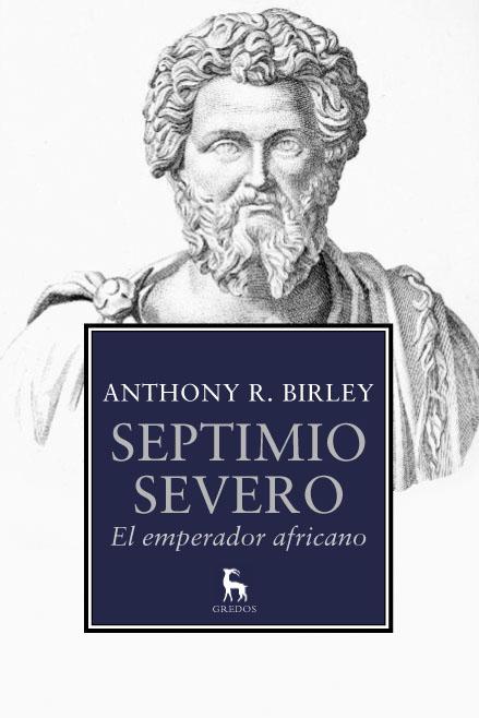 'Septimio Severo, el emperador africano', de Anthony R. Birley