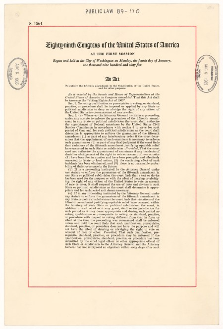 Act of August 6, 1965, Public Law 89-110, 79 STAT 437, Which Enforced the Fifteenth Amendment to the Constitution of the United States (NAID 299909)