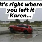The RedJeepDorian - It's Right Where You Left It Karen Meme