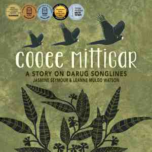 Cooee Mittigar a story on Darug Songlines by Jasmine Symour and Leanne Watson