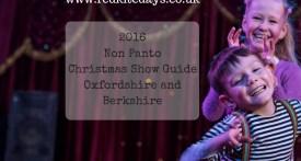 non panto christmas show guide oxfordshire berkshire, not pantomime christmas show, not pantomime xmas show oxfordshire berkshire