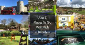 A to Z places to go with kids in Berkshire, things to do with kids in berkshire, days out with kids berkshire, family days out berkshire