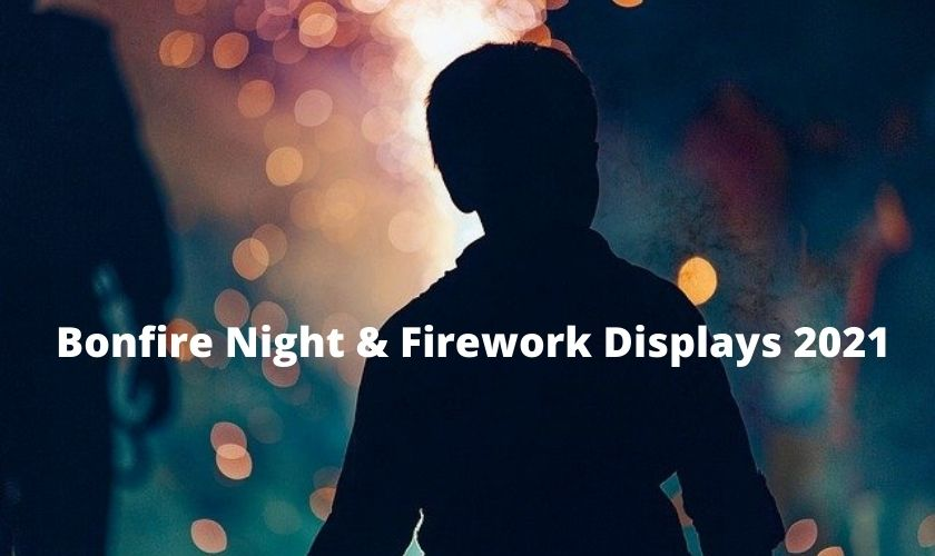 what firework displays 2021, where to see fireworks 2021, bonfire night events 2021, firework events 2021