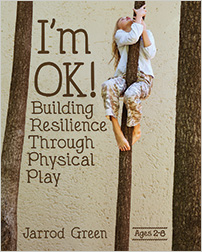 I'm OK! Building Resilience Through Physical Play by Jarrod Green