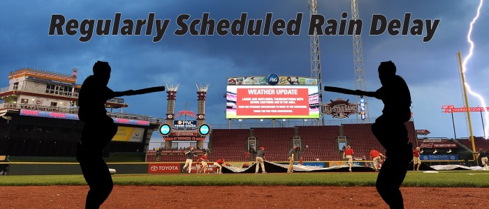 Regularly Scheduled Rain Delay banner