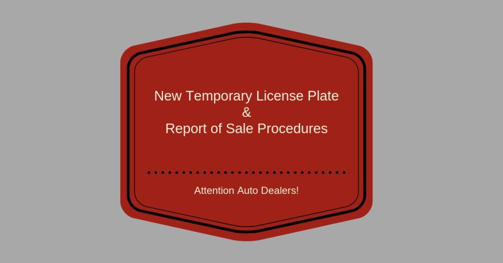 attention dealers  read this to see updated dmv report of sale procedures