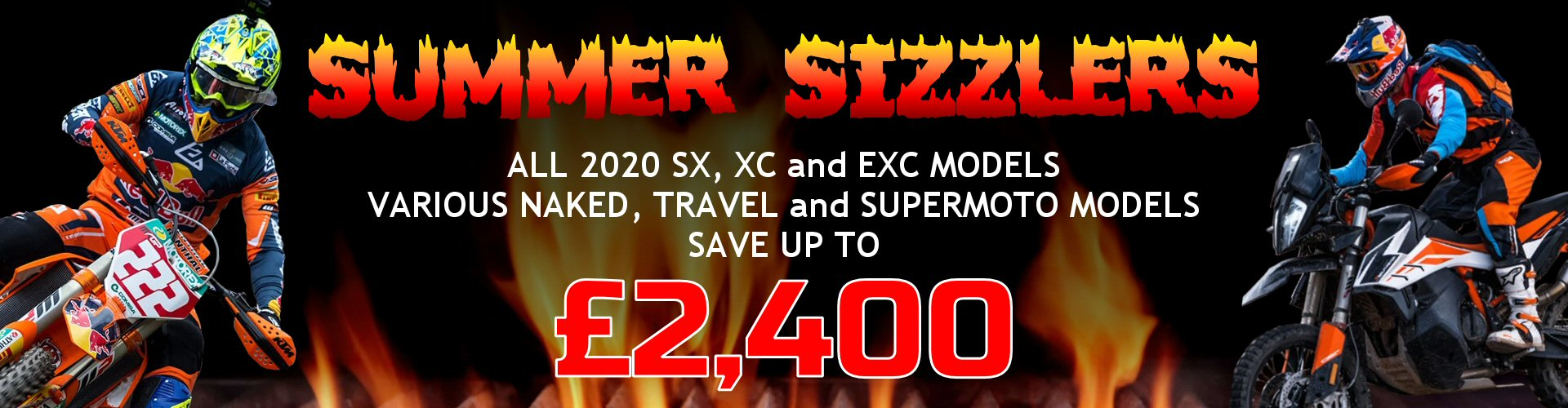 SUMMER SIZZLERS SAVE NOW