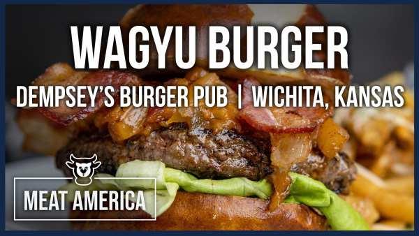 Wagyu Burger at Dempsey's Burger Pub