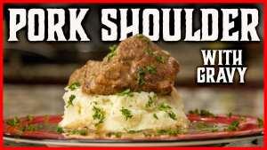 pork shoulder with gravy