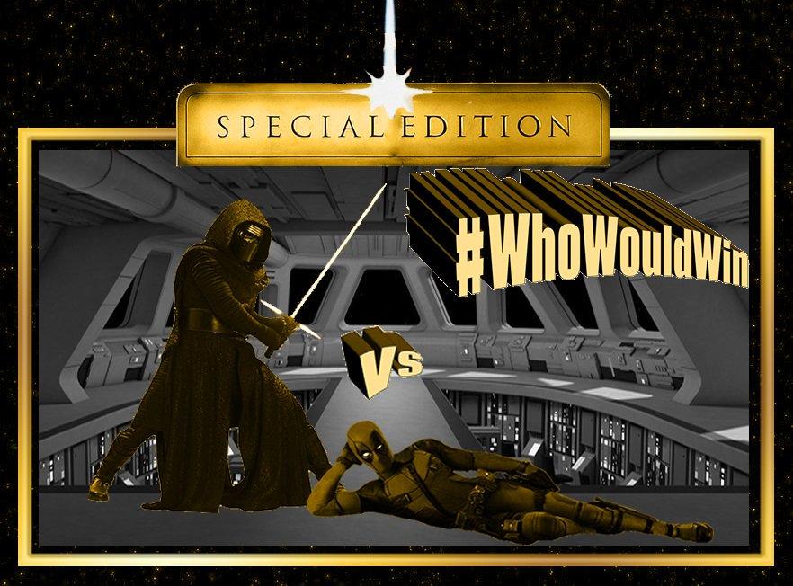 #WhoWouldWin: Special Edition Kylo Ren vs Deadpool