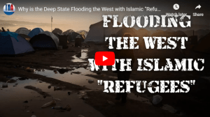 """Why is the Deep State Flooding the West with Islamic """"Refugees""""?"""