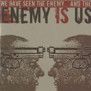 We Have Seen the Enemy and He is Us!