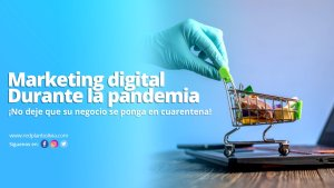 Marketing digital durante la pandemia de coronavirus: ¡no deje que su negocio se ponga en cuarentena!
