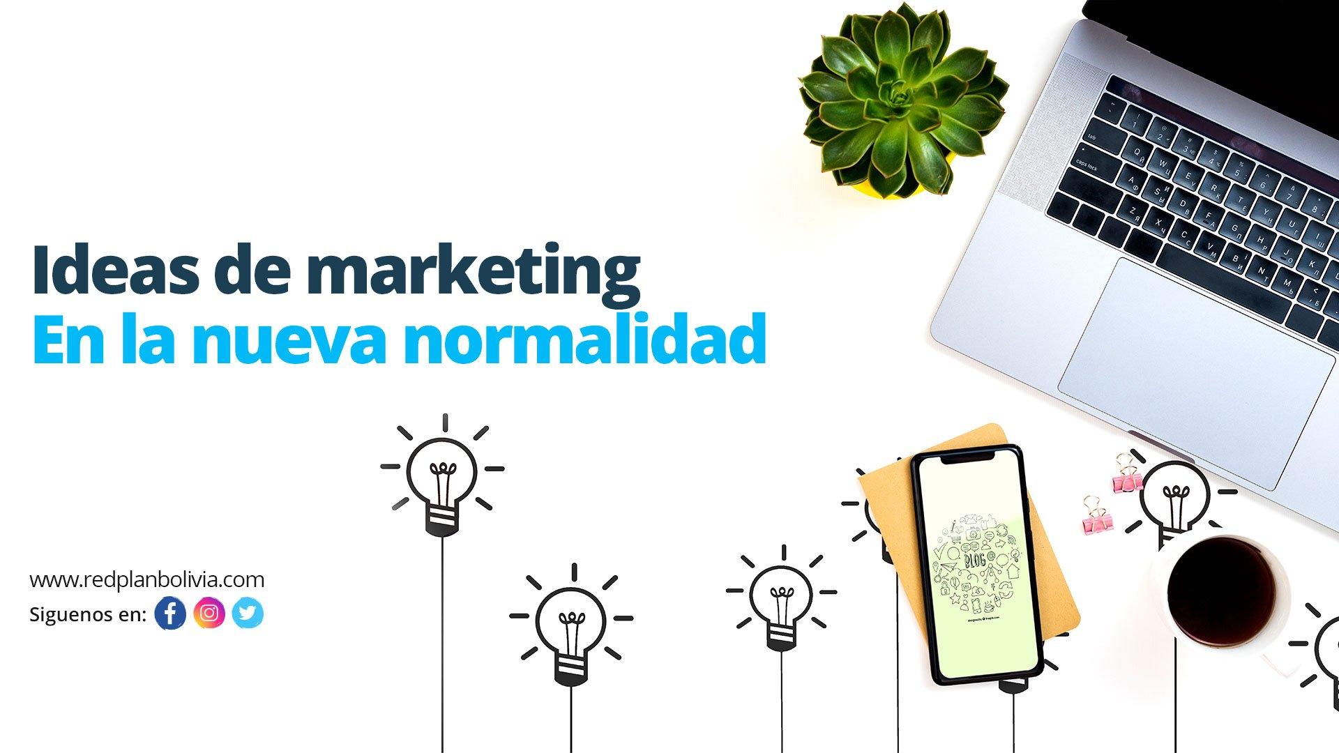 10 ideas de marketing para marcas en la nueva normalidad