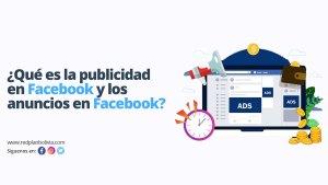 ¿Qué es la publicidad en Facebook y los anuncios en Facebook?