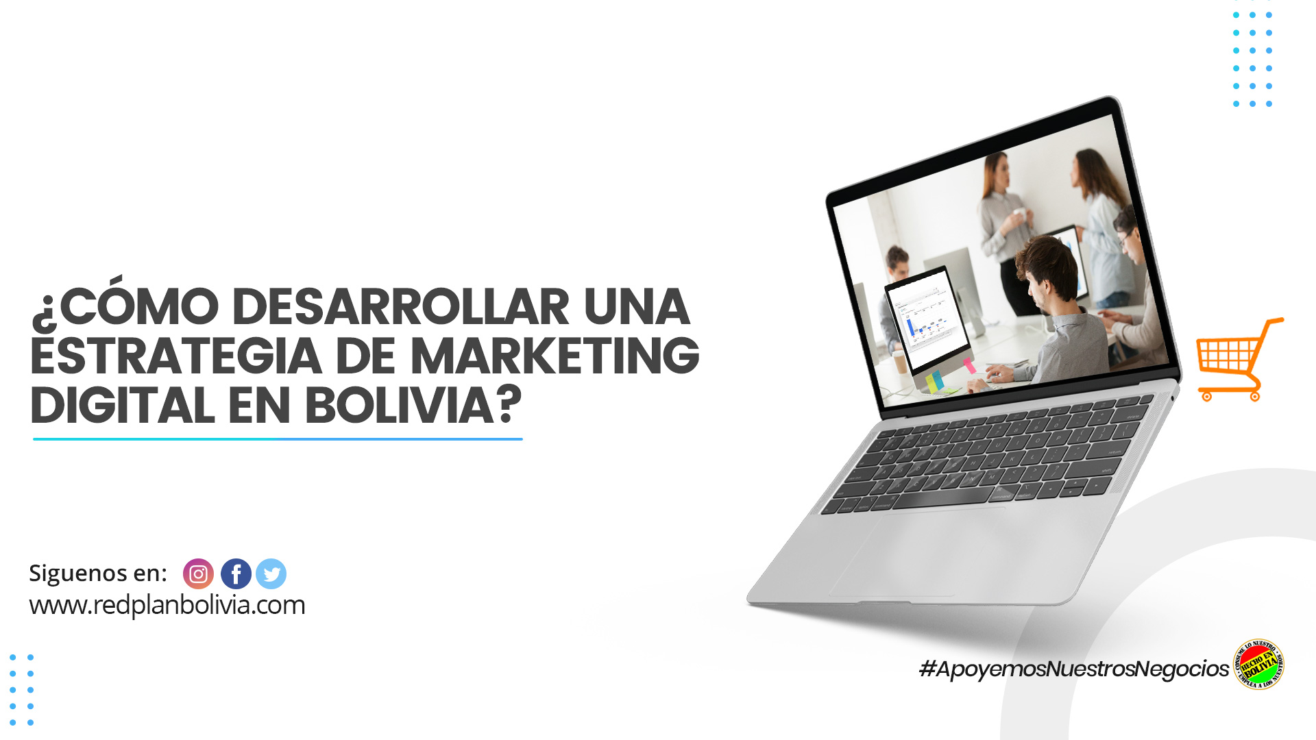 Cómo desarrollar una estrategia de marketing digital en Bolivia