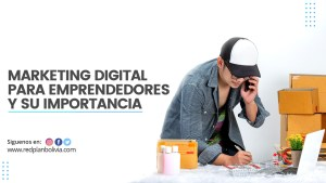 La importancia del marketing digital para los emprendedores