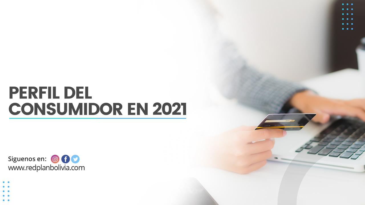Perfil del consumidor en 2021