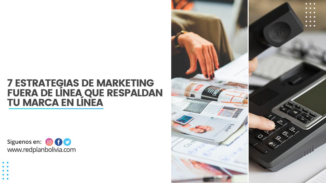 estrategias de marketing fuera de línea que respaldan tu marca
