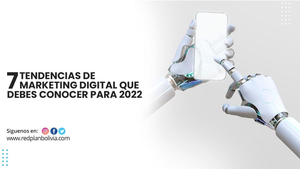 7 Tendencias de marketing digital para 2022 que debes conocer