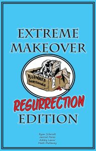 Extreme Makeover: Resurrection Edition