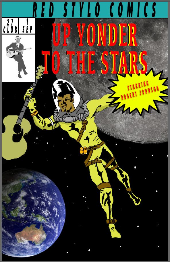 """Up Yonder to the Stars"" cover and story by Patrick Drury, inspired by Robert Johnson"