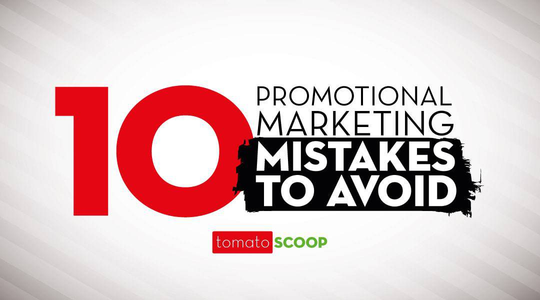 10 Promotional Marketing Mistakes to Avoid